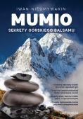 Mumio. Sekrety górskiego balsamu