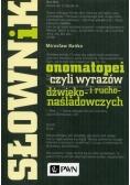 Słownik onomatopei czyli wyrazów dźwięko- i rucho-naśladowczych