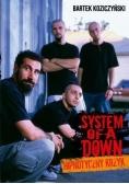 System Of a Down. Hipnotyczny krzyk