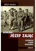 Generał Józef Zając. Legionista, lotnik, naukowiec