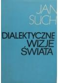 Dialektyczne wizje świata