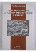 Jedno życie prywatne na tle życia narodu polskiego w wieku XX