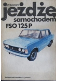 Jężdżę samochodem FSO 125P