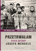 Przetrwałam. Życie ofiary Josefa Mengele