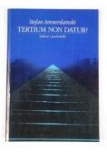 Tertium Non Datur? Szkice i polemiki
