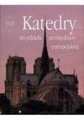 Katedry arcydzieła architektury europejskiej