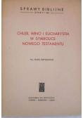Chleb, wino i Eucharystia w symbolice nowego testamentu