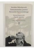 Sentymentalny portret Ryszarda Kapuścińskiego