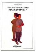 Konflikty rodzice - dzieci dramat czy szansa?