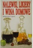 Nalewki, likiery i wina domowe