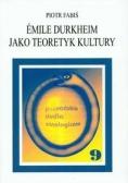Emile Durkheim jako teoretyk kultury