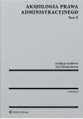 Aksjologia prawa administracyjnego Tom 2
