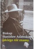 Biskup Stanisław Adamski jakiego nie znamy