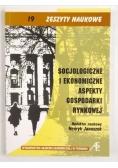 Socjologiczne i ekonomiczne aspekty gospodarkirynkowej