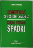 Komentarz do Kodeksu cywilnego Księga czwarta Spadki
