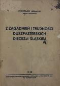 Z zagadnień i trudności duszpasterskich  diecezji śląskiej, 1938
