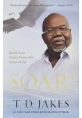 Soar Build Your Vision from the Ground Up