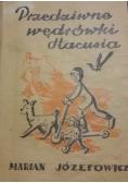Przedziwne wędrówki Hacusia, 1947 r.