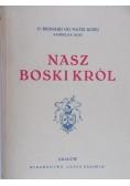 Nasz Boski Król 1939 r