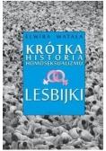 Krótka historia homoseksualizmu. Lesbijki