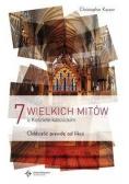 7 wielkich mitów o Kościele Katolickim