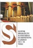 Słownik biograficzny katolickiego duchowieństwa śląskiego XIX i XX wieku
