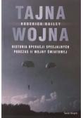 Tajna Wojna. Historia Operacji Specjalnych Podczas II Wojny Światowej