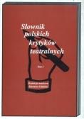 Słownik polskich krytyków teatralnych. Tom 1