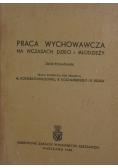 Praca wychowawcza na wczasach dzieci i młodzieży, 1949r.