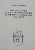 Psychologiczne i społeczne wyznaczniki rehabilitacji zawodowej inwalidów