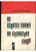 Od czystej formy do literatury faktu