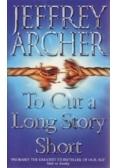 To Cut a Long Story Short