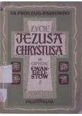 Życie Jezusa Chrystusa w opisie ewangelistów