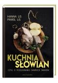 Kuchnia Słowian, czyli o poszukiwaniu dawnych...