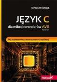 Język C dla mikrokontrolerów AVR. Wyd. II