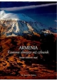 Armenia Kamienie silniejsze niż człowiek