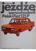 Jeżdzę samochodem Polski Fiat 125P