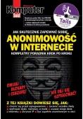 Jak skutecznie zapewnić sobie  Anonimowość w internecie