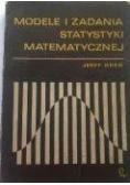 Modele i zadania statystyki matematycznej