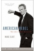 American rebel, the life of Clint Eastwood
