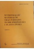 Wytrzymałość materiałów oraz podstawy teorii sprężystości i plastyczności, tom II