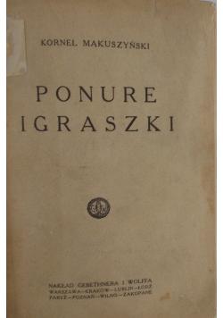 Ponure igraszki, 1927 r.
