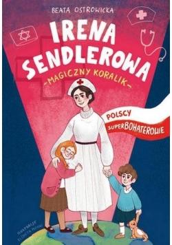 Polscy superbohaterowie. Irena Sendlerowa