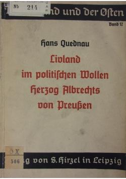 Livland im politischen Wollen. Herzog Albrechts von Preussen, 1939 r.