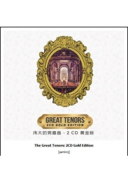 The Great Tenors: 2 CD Gold Edition