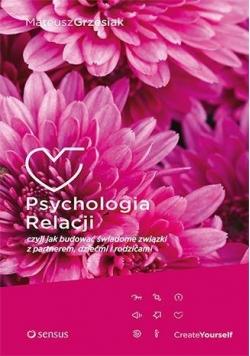 Psychologia relacji, czyli jak budować świadome...