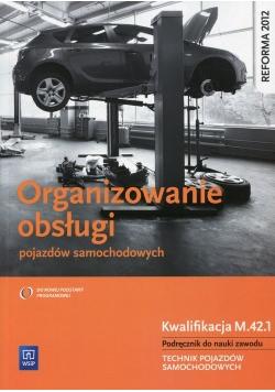 Organizowanie obsługi pojazdów samochodowych Podręcznik do nauki zawodu Kwalifikacja M.42.1