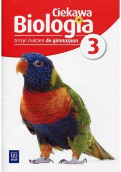 Ciekawa biologia 3 Zeszyt ćwiczeń