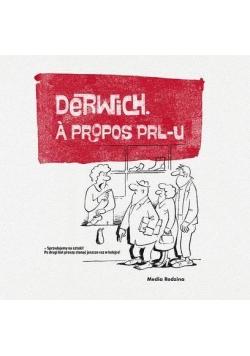 Derwich a propos PRL-u