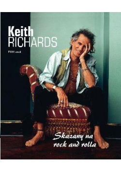 Keith Richards. Skazany na rock and rolla